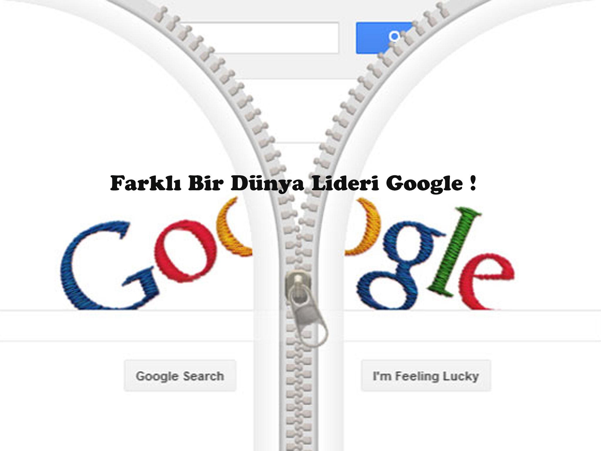 Farklı Bir Dünya Lideri Google !