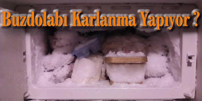 Buzdolabı Karlanma Yapıyor