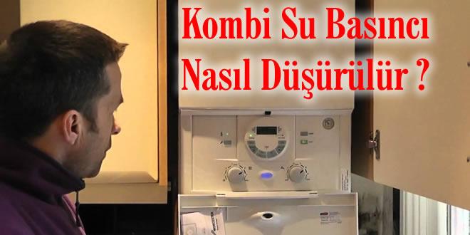 kombi-su-basinci-nasil-dusurulur