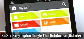 en-sik-karsilasilan-google-play-hatalari-ve-cozumleri