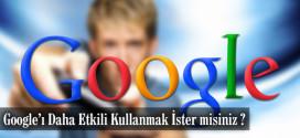 google-i-daha-etkil-kullanmak-ister-misiniz