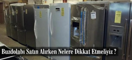 buzdolabi-satin-alirken-nelere-dikkat-etmeliyiz