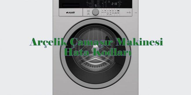 Arçelik Çamaşır Makinesi Hata Kodları