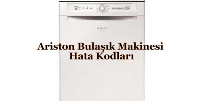 Ariston Bulaşık Makinesi Hata Kodları