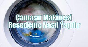 Çamaşır Makinesi Resetleme Nasıl Yapılır