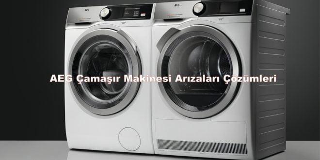 AEG Çamaşır Makinesi Arızaları Çözümleri