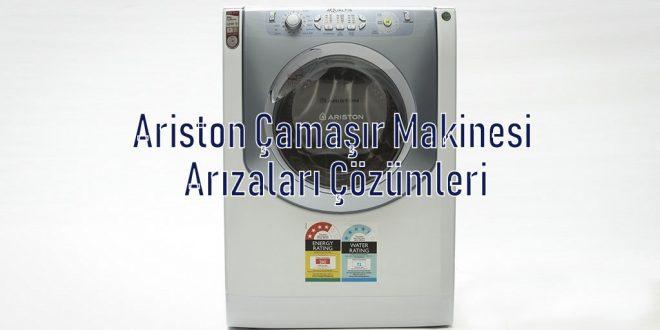 Ariston Çamaşır Makinesi Arızaları Çözümleri