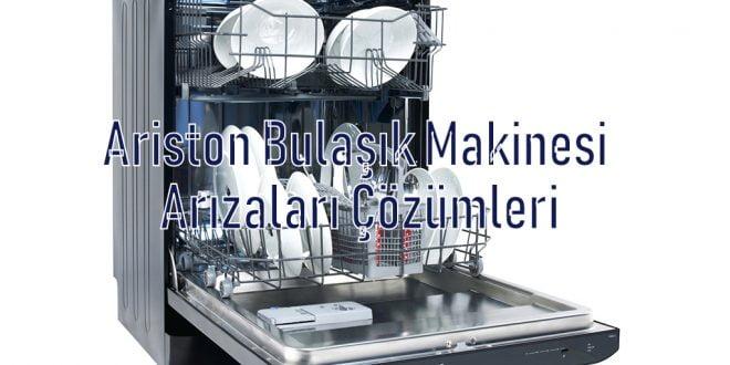 Ariston Bulaşık Makinesi Arızaları Çözümleri