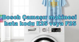 Bosch Çamaşır makinesi hata kodu E25 veya F25