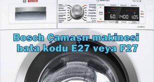 Bosch Çamaşır makinesi hata kodu E27 veya F27