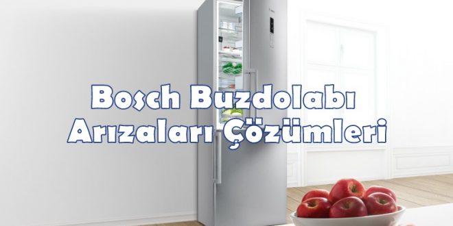 Bosch Buzdolabı Arızaları Çözümleri
