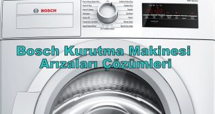 Bosch Kurutma Makinesi Arızaları Çözümleri