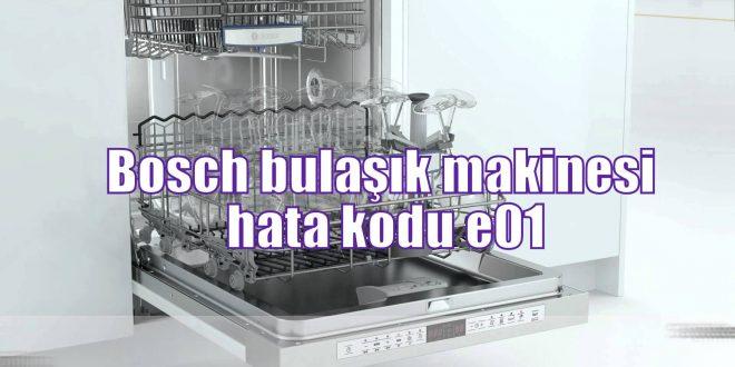 Bosch bulaşık makinesi hata kodu e01
