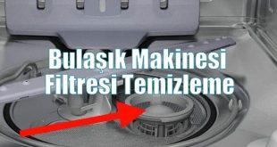 Bulaşık Makinesi Filtresinin Temizleme