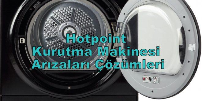Hotpoint Kurutma Makinesi Arızaları Çözümleri