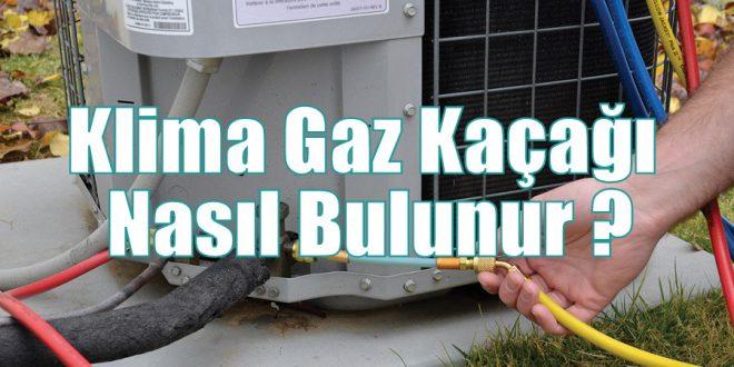 klima gaz kacagi nasil bulunur kacak