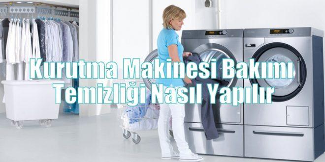 Kurutma Makinesi Bakımı Temizliği Nasıl Yapılır