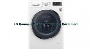 LG Çamaşır Makinesi Arızaları Çözümleri