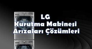 LG Kurutma Makinesi Arızaları Çözümleri