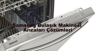 Samsung Bulaşık Makinesi Arızaları Çözümleri