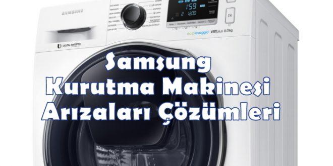 Samsung Kurutma Makinesi Arızaları Çözümleri