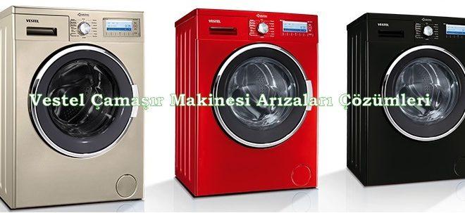Vestel Çamaşır Makinesi Arızaları Çözümleri
