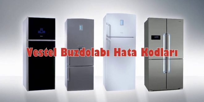 Vestel Buzdolabı Hata Kodları