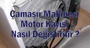 Çamaşır Makinesi Motor Kayışı Nasıl Değiştirilir