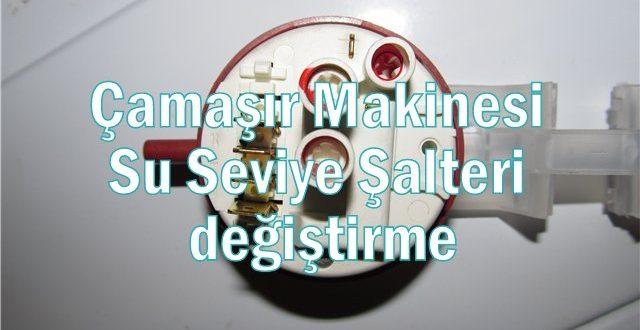 Çamaşır Makinesi Su Seviye Şalteri değiştirme