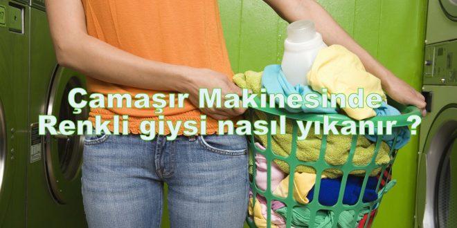 Çamaşır Makinesinde Renkli giysi nasıl yıkanır