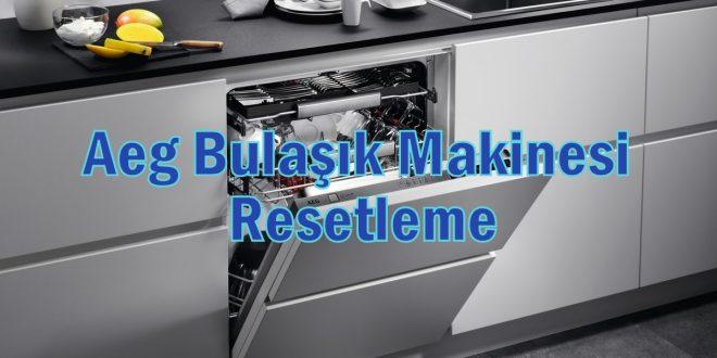 Aeg Bulaşık Makinesi Resetleme