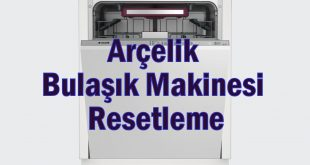 Arçelik Bulaşık Makinesi Resetleme