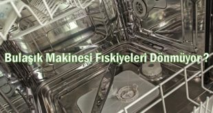 Bulaşık Makinesi Fıskiyeleri Dönmüyor ?