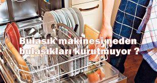 Bulaşık makinesi neden bulaşıkları kurutmuyor
