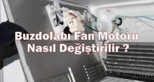 Buzdolabı Fan Motoru Nasıl Değiştirilir