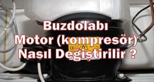 Buzdolabı Motor (kompresör) Nasıl Değiştirilir