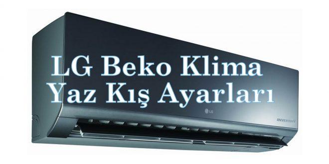 LG Beko Klima Yaz Kış Ayarları