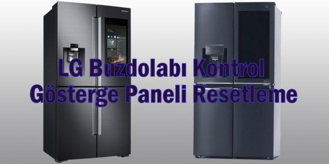 LG Buzdolabı Kontrol Gösterge Paneli Resetleme