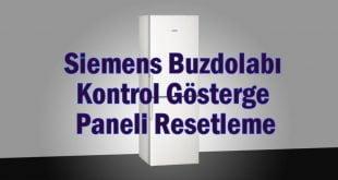 Siemens Buzdolabı Kontrol Gösterge Paneli Resetleme
