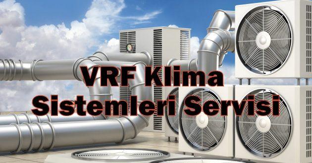 VRF Klima Sistemleri Servisi