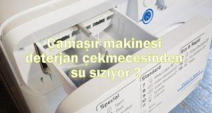 Çamaşır makinesi deterjan çekmecesinden su sızıyor