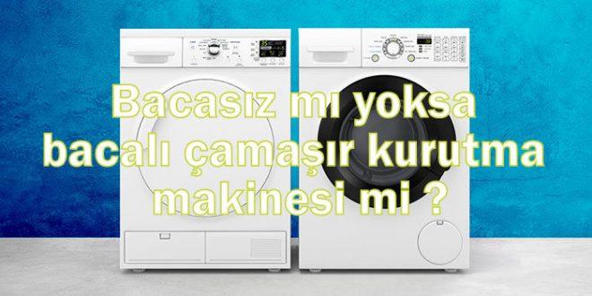 Bacasız mı yoksa bacalı çamaşır kurutma makinesi mi