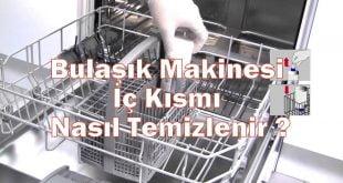 Bulaşık Makinesi İç Kısmı Nasıl Temizlenir