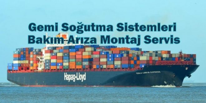 Gemi Soğutma Sistemleri Bakım Arıza Montaj Servis