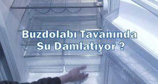 Buzdolabı Tavanında Su Damlatıyor