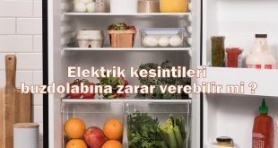 Elektrik kesintileri buzdolabına zarar verebilir mi