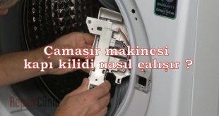 Çamaşır makinesi kapı kilidi nasıl çalışır