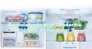 Buzdolabında Hızlı Dondurma düğmesi ne İşe Yarar