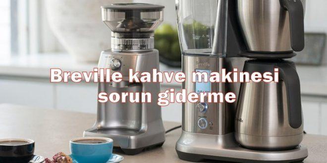 Breville kahve makinesi