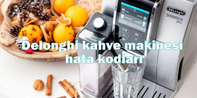 Delonghi kahve makinesi hata kodları